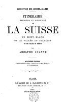 Itinéraire descriptif et historique de la Suisse, du Mont Blanc, de la Vallée de Chamonix ...