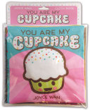You Are My Cupcake  a Cloth Book