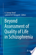 Beyond Assessment of Quality of Life in Schizophrenia Book