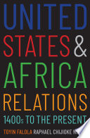 United States and Africa Relations  1400s to the Present