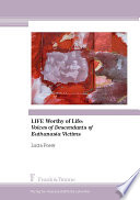 LIFE Worthy of Life: Voices of Descendants of Euthanasia Victims