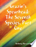 Grazin s Spearhead  The Seventh Species  Part One