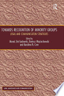 Towards Recognition of Minority Groups  : Legal and Communication Strategies