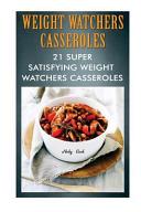 Weight Watchers Casseroles  21 Super Satisfying Weight Watchers Casseroles