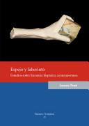 Espejo y laberinto. Estudios sobre literatura hispánica contemporánea