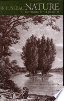 Rousseau Nature And The Problem Of The Good Life PDF