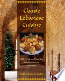 """Classic Lebanese Cuisine: 170 Fresh and Healthy Mediterranean Favorites"" by Kamal Al-Faqih"