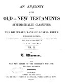 An Analogy of the Old and New Testaments Systematically Classified
