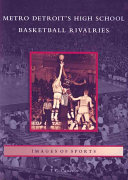 Metro Detroit's High School Basketball Rivalries ebook