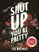 Shut Up You're Pretty [Pdf/ePub] eBook