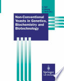 Non Conventional Yeasts in Genetics  Biochemistry and Biotechnology