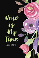 Now is My Time Journal