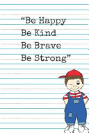 Be Happy Be Kind Be Brave Be Strong