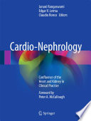 """Cardio-Nephrology: Confluence of the Heart and Kidney in Clinical Practice"" by Janani Rangaswami, Edgar V. Lerma, Claudio Ronco"