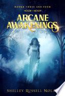 Arcane Awakenings Books Three And Four