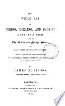 The whole art of curing  pickling  and smoking meat and fish Book PDF