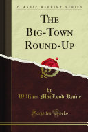 The Big Town Round Up Classic Reprint