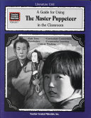 A Guide For Using The Master Puppeteer In The Classroom Book PDF