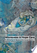 Wholeness in Hope Care