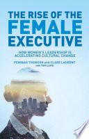 The Rise of the Female Executive