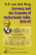 Currency and the Economy of Netherlands India  1870 95