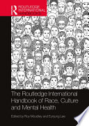 The Routledge International Handbook of Race  Culture and Mental Health Book