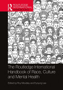 The Routledge International Handbook of Race  Culture and Mental Health