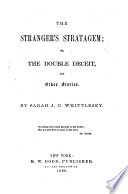 The Stranger s Stratagem  Or  The Double Deceit