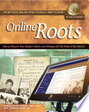 Online Roots  : How to Discover Your Family's History and Heritage With the Power of the Internet