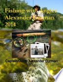 Fishing with Angler Alexander Gurman 2014