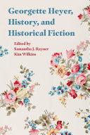 Georgette Heyer, History and Historical Fiction [Pdf/ePub] eBook