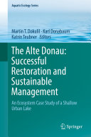 The alte donau: successful restoration and sustainable management : an ecosystem case study of a shallow urban lake