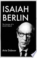 Isaiah Berlin  : The Journey of a Jewish Liberal