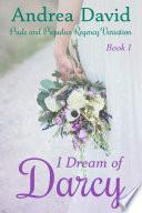 I Dream of Darcy  Book 1