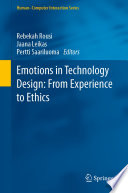 Emotions in Technology Design  From Experience to Ethics