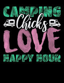 Camping Chicks Love Happy Hour