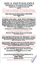 Aula subterranea domina dominantium subdita subditorum d.i. Unterirdische Hofhaltung ohne welche weder die Herren regieren, noch die Unterthanen gehorchen können (etc.) 5. Aufl. Beigedr.: Christiani Bewardi Interpres Phraseologiae metallurgicae (etc.)
