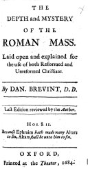 Missale Romanum  The Depth and Mystery of the Roman Mass  Laid open and explained for the use of both reformed and unreformed Christians     Last edition reviewed by the author