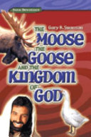The Moose, the Goose, and the Kingdom of God