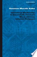 Unveiling Modernity In Twentieth Century West African Islamic Reforms