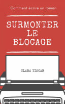 Pdf Comment écrire un roman : Surmonter le blocage Telecharger