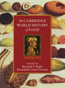 The Cambridge World History of Food