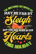 The Distance Between Us May Be Far By Sleigh But You Are Near In Our Hearts This Holiday Book PDF