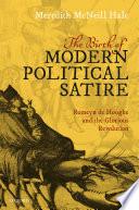 The Birth of Modern Political Satire Book