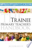 The Trainee Primary Teacher s Handbook