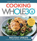 """""""The Whole30 Cookbook: 150 Delicious and Totally Compliant Recipes to Help You Succeed with the Whole30 and Beyond"""" by Melissa Hartwig Urban"""