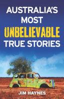 Australia s Most Unbelievable True Stories