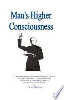 """Man's Higher Consciousness"" by Hilton Hotema"