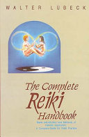 The Complete Reiki Handbook Basic Introductiona And Methods Of Natural Application (A Complete Guide For Reiki Practice)