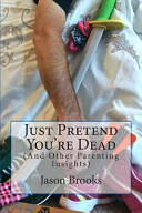 Just Pretend You re Dead
